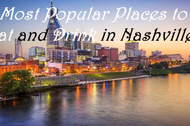 4 Most Popular Places to Eat and Drink in Nashville